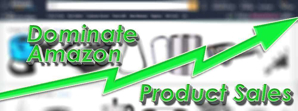 Dominate Amazon Product Sales